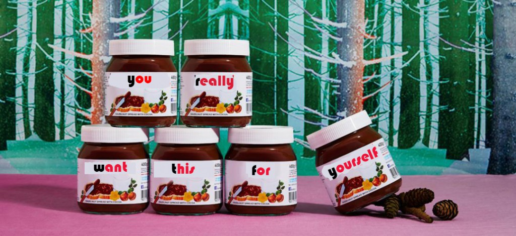 "Images of Nutella Jars with personalised messages on them stating: ""you really want this for yourself"""