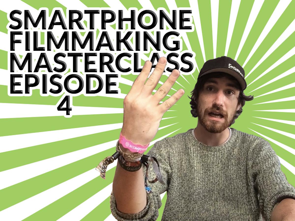 Smartphone-Filmmaking-Masterclass-Episode-4-Hero-Image