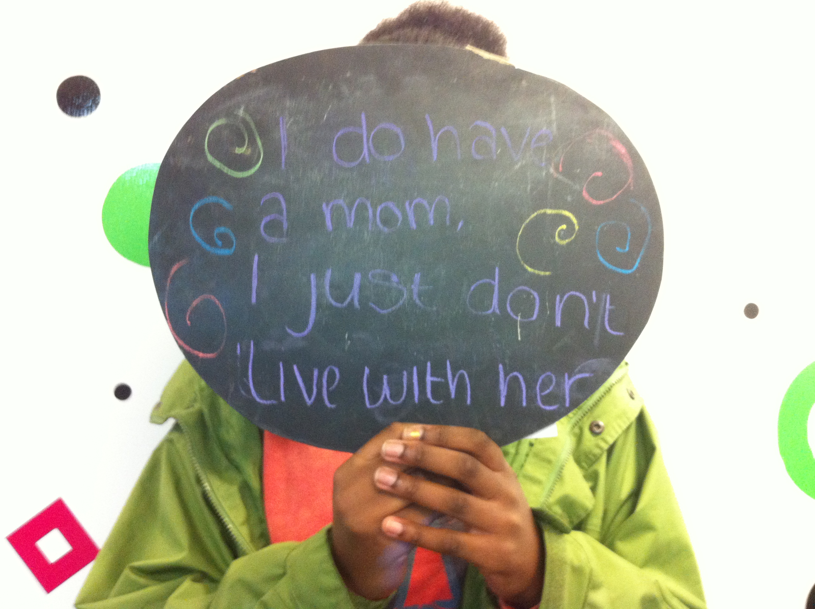 """I do have a mom. I just don't live with her."" - Shaquana"